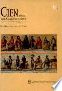 Cien años de antropología física en México