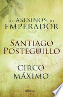 Circo Máximo + Los asesinos del emperador (pack)
