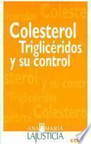 Colesterol, triglicéridos y su control