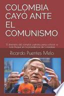 Colombia Cayó Ante El Comunismo