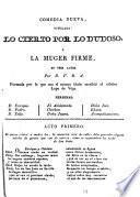Comedia nueva, titulada: Lo cierto por lo dudoso, ó La muger firme, por D.V.R.A. Formada por la que escribió Lope de Vega