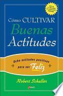 Como cultivar Buenas Actitudes