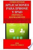 Como Enviar Aplicaciones Para iPhone y iPad Exitosa y Rapidamente