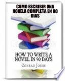 Cómo Escribir Una Novela Completa En 90 Días.