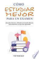 Cómo Estudiar Mejor Para Un Examen