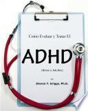 Como Evaluar y Tratar El ADHD (Ninos y Adultos)