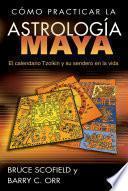 Cómo practicar la astrología maya