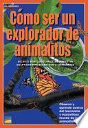 Como ser un explorador de Animalitos