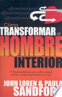 Como Transformar el Hombre Interior