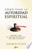 Como Usar la Autoridad Espiritual