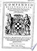Compendio de la vida y hazañas del cardenal don fray Francisco Ximenez de Cisneros y del Oficio y Missa Muzarabe