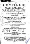 Compendio mathematico en que se contienen todas las materias mas principales de las ciencias que tratan de la cantidad