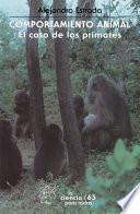 Comportamiento animal. El caso de los primates
