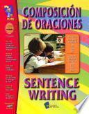 Composicion de Oraciones/Sentence Writing - A Bilingual Skill Building Workbook Gr. 1-3
