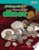¡Cómpralo! Historia del dinero (Buy It! History of Money) (Spanish Version)