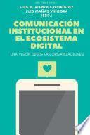 Comunicación institucional en el Ecosistema Digital. Una visión desde las Organizaciones