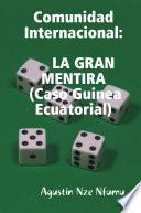 COMUNIDAD INTERNACIONAL- LA GRAN MENTIRA (Caso Guinea Ecuatorial)