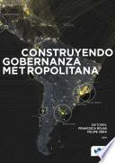 Construyendo gobernanza metropolitana