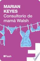 Consultorio de Mamá Walsh (Flash Ensayo)