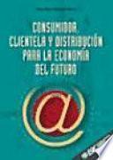 Consumidor, Clientela y Distribución