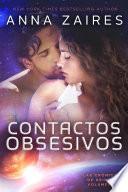 Contactos Obsesivos (Las Crónicas de Krinar: Volumen 2)