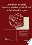 Convenios fiscales internacionales y fiscalidad de la Unión Europea 2008