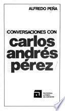 Conversaciones con Carlos Andrés Pérez