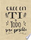 Cree en Ti y Todo Sera Posible