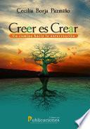 Creer es Crear: Un camino hacia la autocreación
