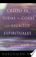 Cristo Es Todas las Cosas y los Asuntos Espirituales