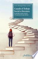 Cuando el Trabajo Social es literatura. La narrativa como creación y herramienta de aprendizaje
