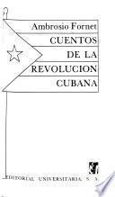 Cuentos de la revolución cubana