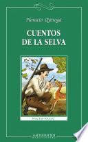 Cuentos de la selva = Сказки сельвы. Книга для чтения на испанском языке для учащихся старших классов общеобразовательных учреждений