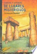 Cuentos y leyendas de lugares misteriosos