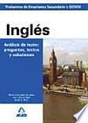 Cuerpo de profesores de enseñanza secundaria. Inglés. Análisis de textos: preguntas, textos y soluciones