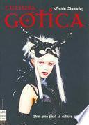 Cultura Gótica: um guía para la cultura oscura
