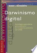 Darwinismo Digital: Estrategias Ganadoras Para Sobrevivir en la Asesina Economia de la Web