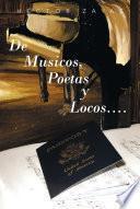 De Musicos, Poetas y Locos