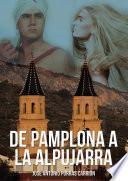 De Pamplona a la Alpujarra