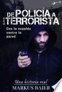 De Policia a Ecoterrorista