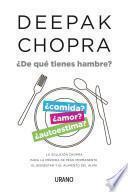 de Que Tienes Hambre?: La Solucion Chopra Para La Perdida de Peso Permanente, El Bienestar y El Alimento del Alma