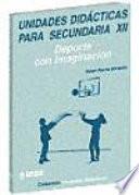 Deporte con imaginación. Unidades didácticas para Secundaria XII