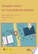 Desafíos éticos en el periodismo digital