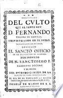 Descripcion del culto que al santo rey D. Fernando tercero de Castilla ... consagro el Sancto Officio de la Inquisicion de Cordoba ...