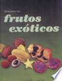 Descubre los frutos exóticos