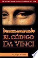 Desenmascarando el Codigo Da Vinci