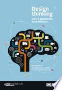 Design Thinking: Lidera el presente. Crea el futuro