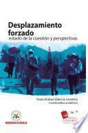 Desplazamiento forzado: estado de la cuestión y perspectivas