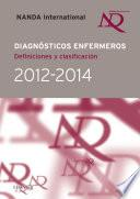 Diagnósticos enfermeros, 2012-2014 : definiciones y clasificación