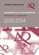 Diagnósticos enfermeros. Definiciones y clasificación 2012-2014